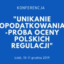 Unikanie opodatkowania - próba oceny polskich regulacji. Konferencja KIDP i Uniwersytetu Łódzkiego