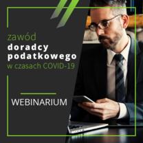 Sytuacja doradców podatkowych w czasie kryzysu COVID-19 - bezpłatny webinar