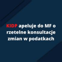 KIDP apeluje do MF o rzetelne konsultacje zmian w podatkach