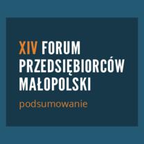 Podsumowanie XIV Forum Przedsiębiorców Małopolski z udziałem KIDP
