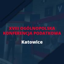 """""""Ochrona przedsiębiorcy w dobie COVID-19"""" tematem XVIII Ogólnopolskiej Konferencji Podatkowej"""