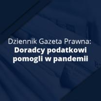 Dziennik Gazeta Prawna: Doradcy podatkowi pomogli w pandemii