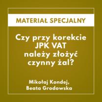 Materiał specjalny - Czy przy korekcie JPK_VAT należy złożyć czynny żal?