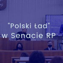 """O """"Polskim Ładzie"""" w Senacie RP"""